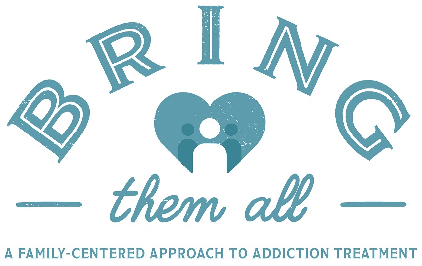 Bring Them All: A Family-Centered Approach to Addiction Treatment