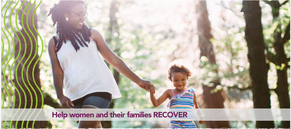 Help women and their families RECOVER